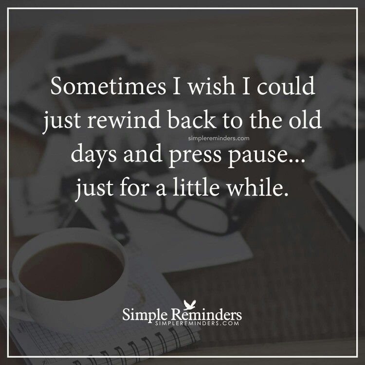 Quotes About Missing I Miss The Old Days Can I Just Go Back To The 6 Of Us The Only People I Know Miss The Old Days Missing Old Days