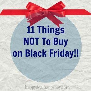 11 Things to Not Buy on Black Friday #blackfriday #blackfridaydeals