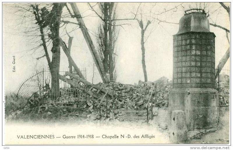 Valenciennes-Guerre 1914-18. Notre Dame des Affligés a fin de la guerre. Valenciennes War 1914-18. Our Lady of the Afflicted at the end the war.