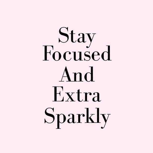 Stay focused and extra sparkly. #wisdom #affirmations #inspiration