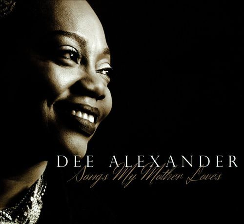 songs my mother loves dee alexander songs reviews credits