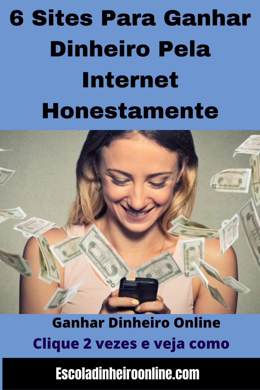 6 Sites para Ganhar Dinheiro pela Internet Honesta...