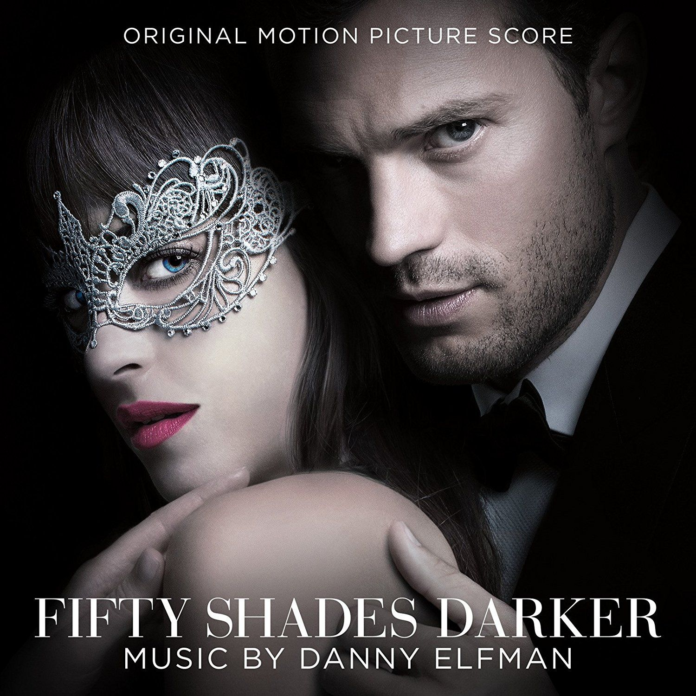 New Soundtracks Fifty Shades Darker Original Score Danny Elfman Fifty Shades Darker Soundtrack Fifty Shades Darker Shades Of Grey Movie