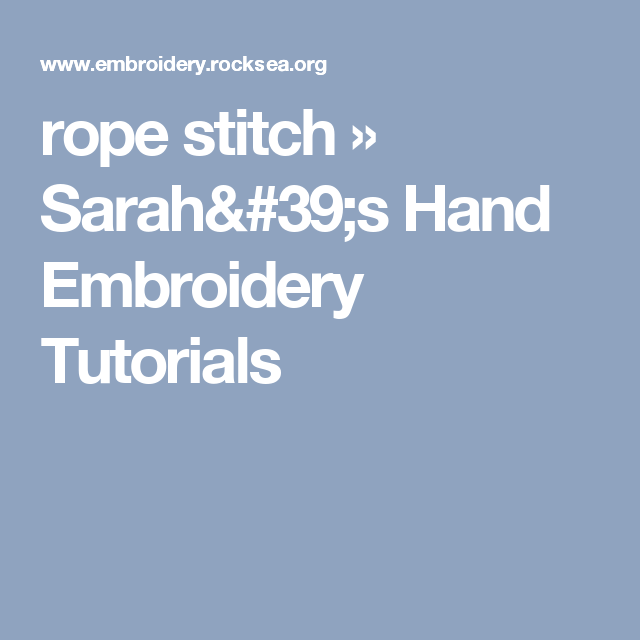 rope stitch » Sarah's Hand Embroidery Tutorials