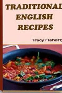 Traditional English Recipes, by Tracy Flaherty