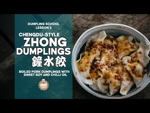 Dumpling School 3 Sichuan Zhong Dumplings 钟水饺 Easy Chinese Food Youtube Easy Chinese Recipes Dumpling Food