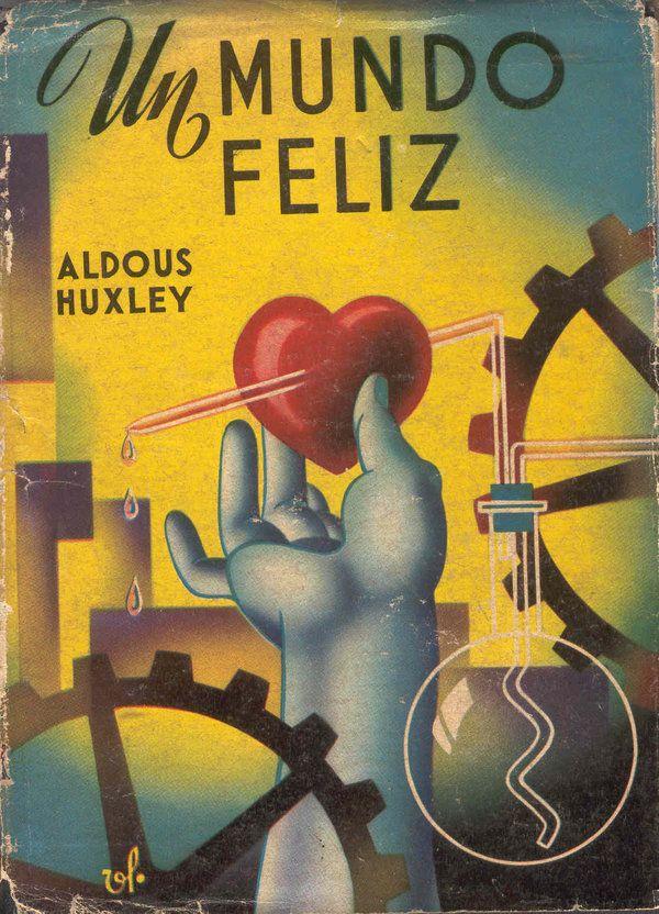 Un Mundo Feliz De Aldous Huxley Un Mundo Feliz Huxley Un Mundo Feliz Los 100 Mejores Libros