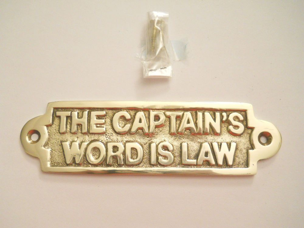 Nautical Ship Boat Decor. Brass The Captain\'s Word Is Law Door Sign ...