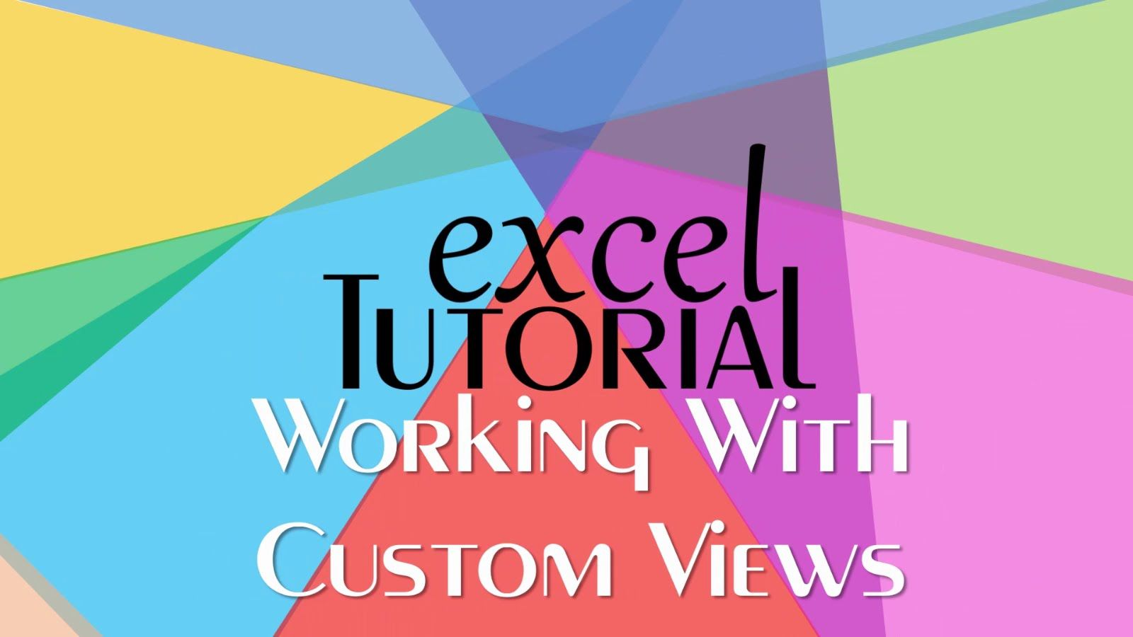 Excel 2016 Tutorials How to Create and Use Custom Views