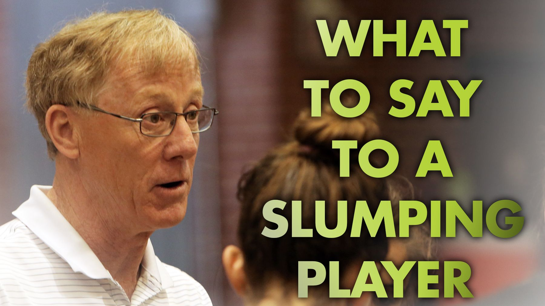 Time Out Talk What Should Coaches Say To A Slumping Player Coaching Volleyball Coach Quotes Sport Quotes Motivational