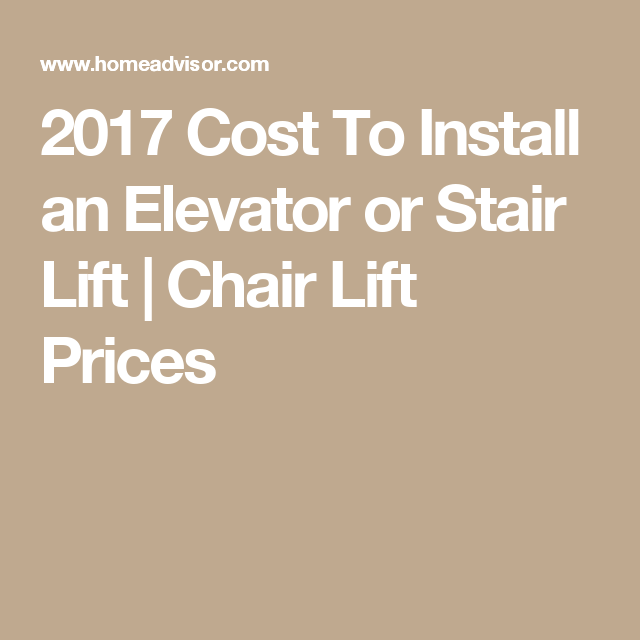 2017 Cost To Install An Elevator Or Stair Lift Chair Prices