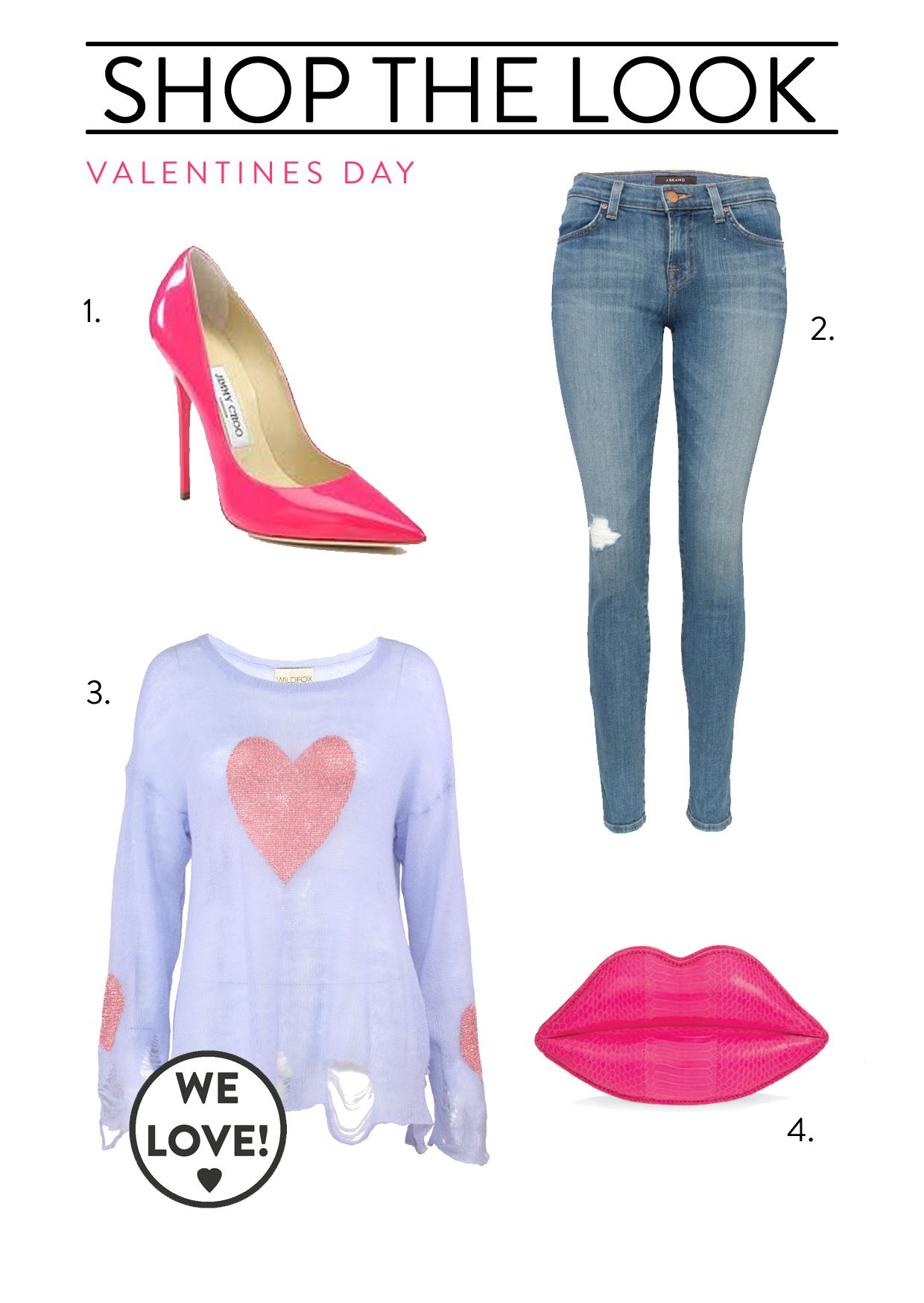 www.miminoor.com #ValentinesDay  1.Pink heels from Jimmy Choo  2. J brand 811 in revenge http://www.miminoor.com/jeans/j-brand-skinny-mbl-revenge.html  3. Wildfox happy heart sweater in purple http://www.miminoor.com/tops/wildfox-knitwear-pur-happy-hrt.html  4. Pink lips clutch by Lulu Guinness