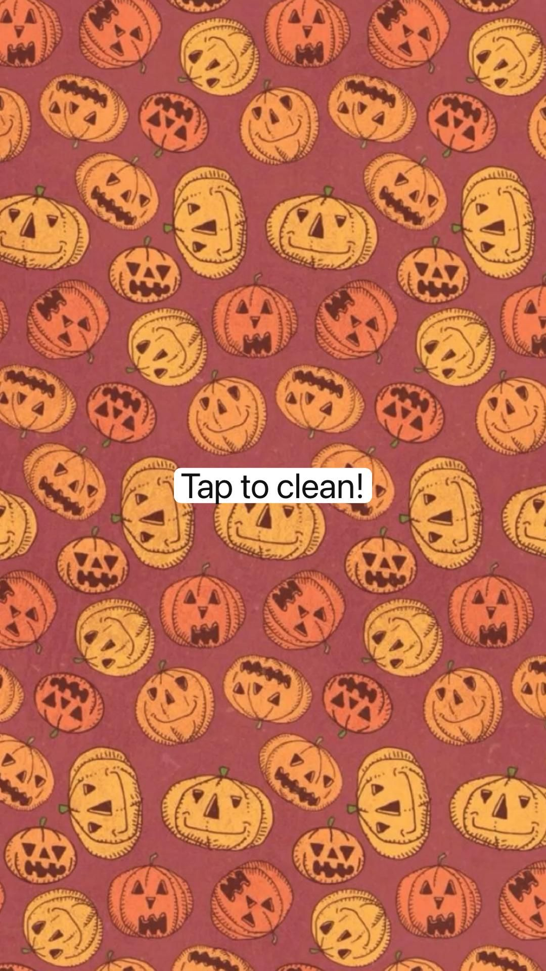 Tap to clean!