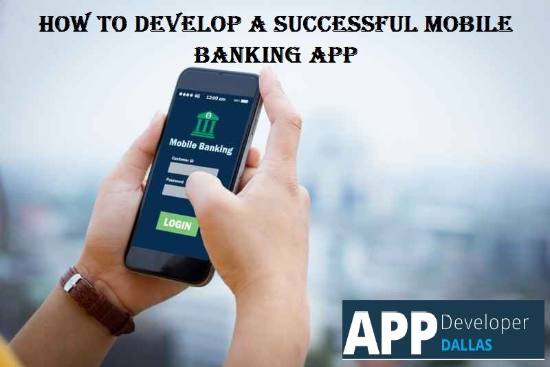 How To Develop A Successful Mobile Banking App Mobile Banking Finance Apps Banking