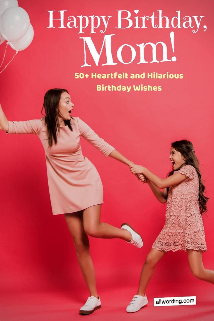 Happy Birthday, Mom! 50+ Heartfelt and Hilarious Birthday