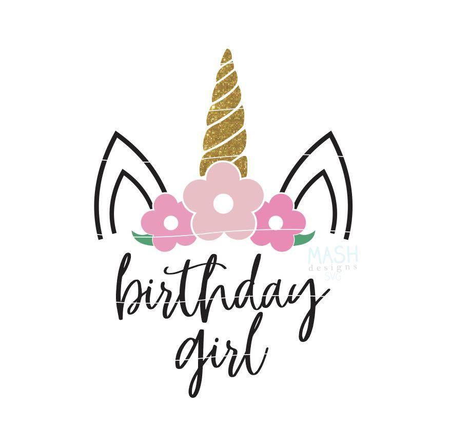 Floral unicorn svg unicorn birthday svg birthday girl