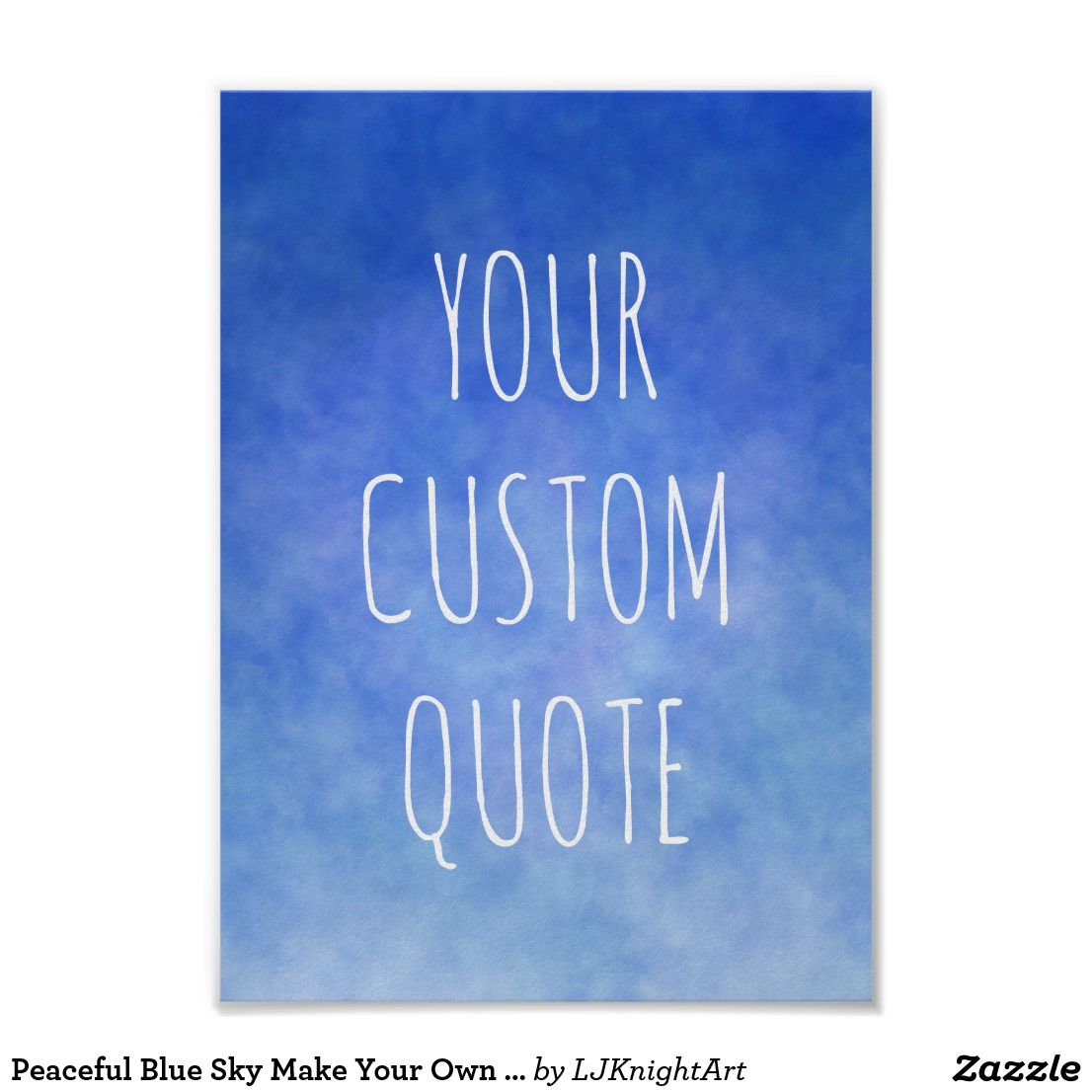 make your own motivational quote peaceful blue sky poster zazzle