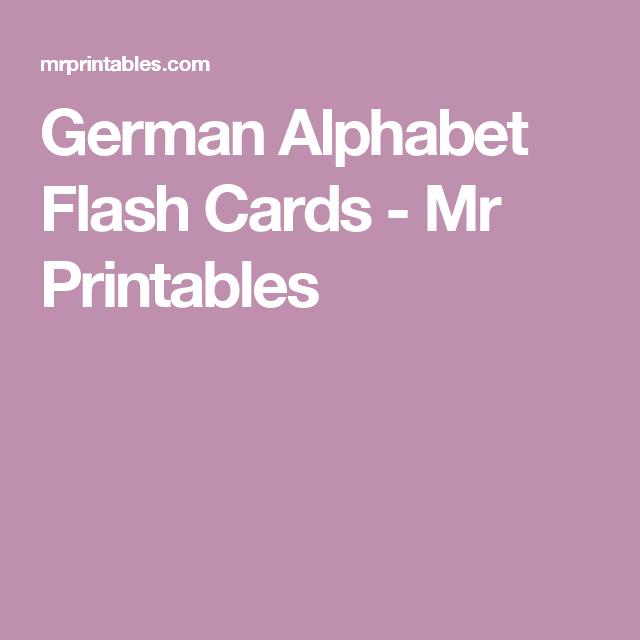 German Alphabet Flash Cards - Mr Printables   Think, Learn ...