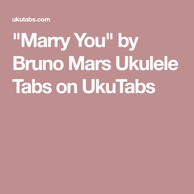 Marry You By Bruno Mars Ukulele Tabs On Ukutabs Ukulele Chords