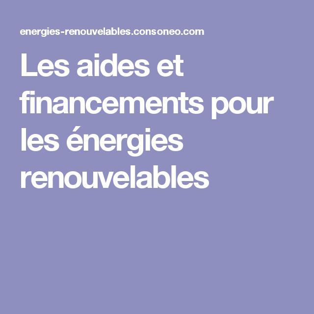 Les Aides Et Financements Pour Les Energies Renouvelables Energie Renouvelable Energie Eolienne