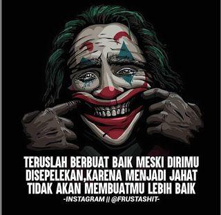 Teruslah berbuat baik meski dirimu disepelekan, karena menjadi jahat tidak akan membuatmu lebih baik. Kata Bijak Quotes gambarlucupictures.blogspot.com