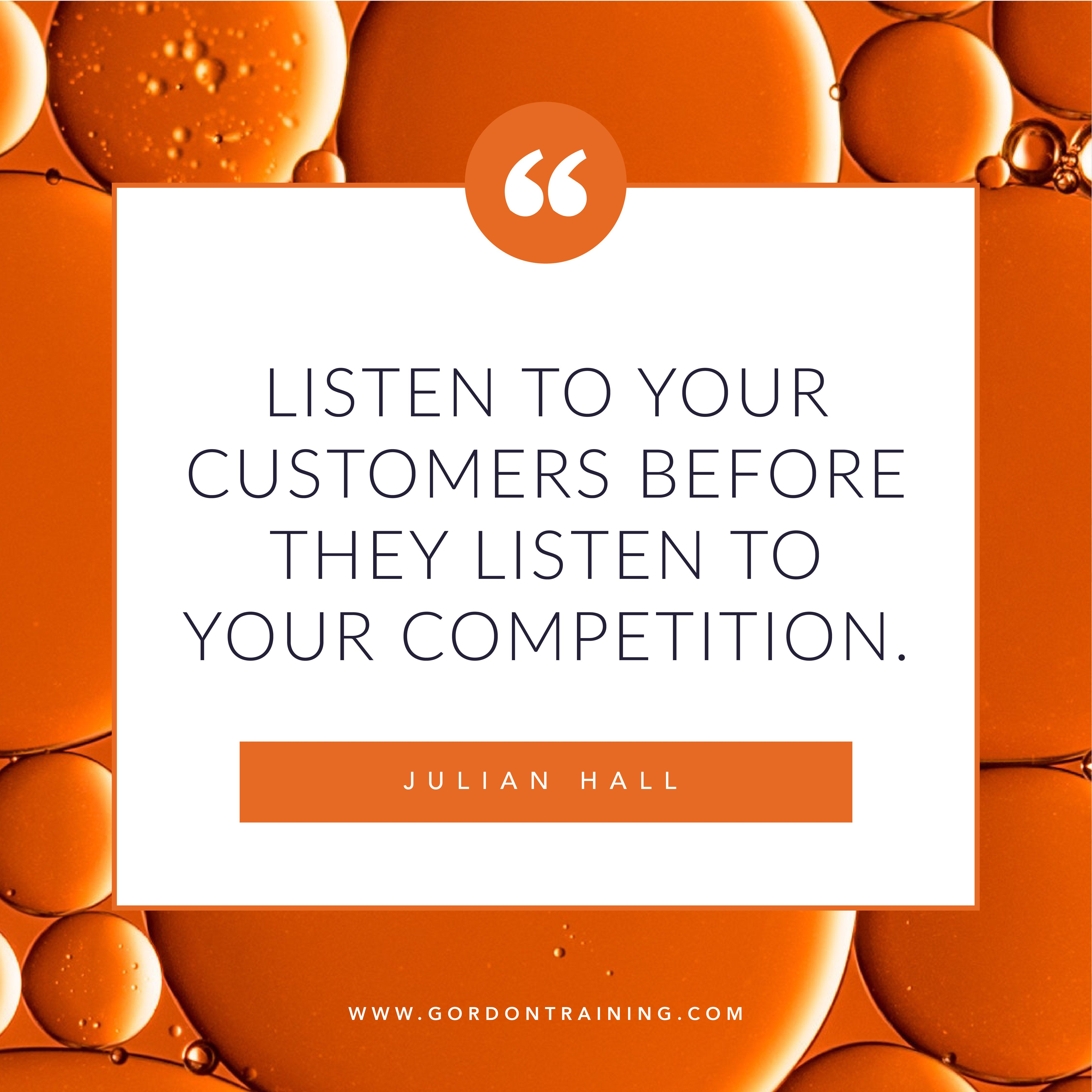 Listen To Customers Before