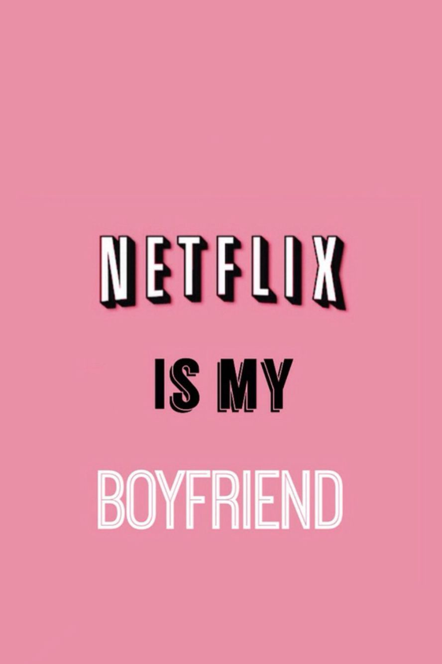 Netflix is my boyfriend ? Pinteres?