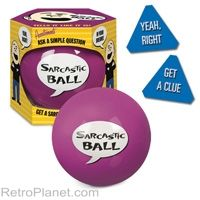 Sarcastic Ball- I definitely need one of these