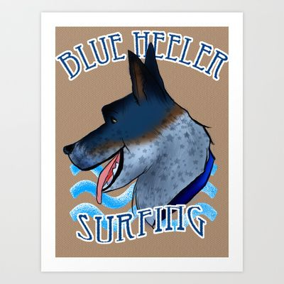 Blue Heeler Surfing Art Print by Kristen Hodge - $14.00