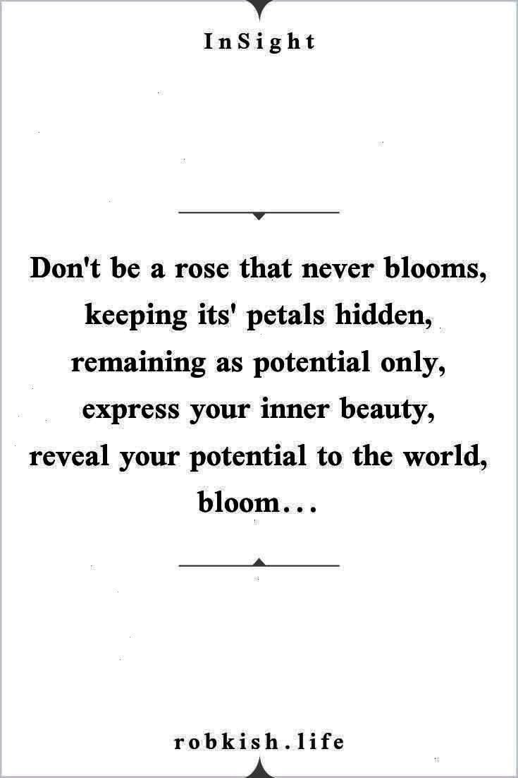 keeping its petals hidden remaining as pote  Nav Dont be a rose that never blooms keeping its petals hidden remaining as pote  Nav  38 Excellent And Wisdom Quote Make You...