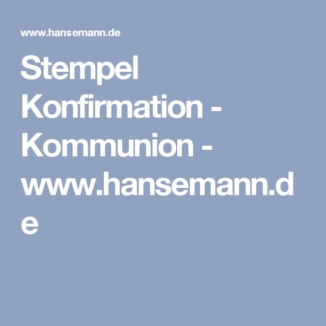Stempel Konfirmation - Kommunion - www.hansemann.de