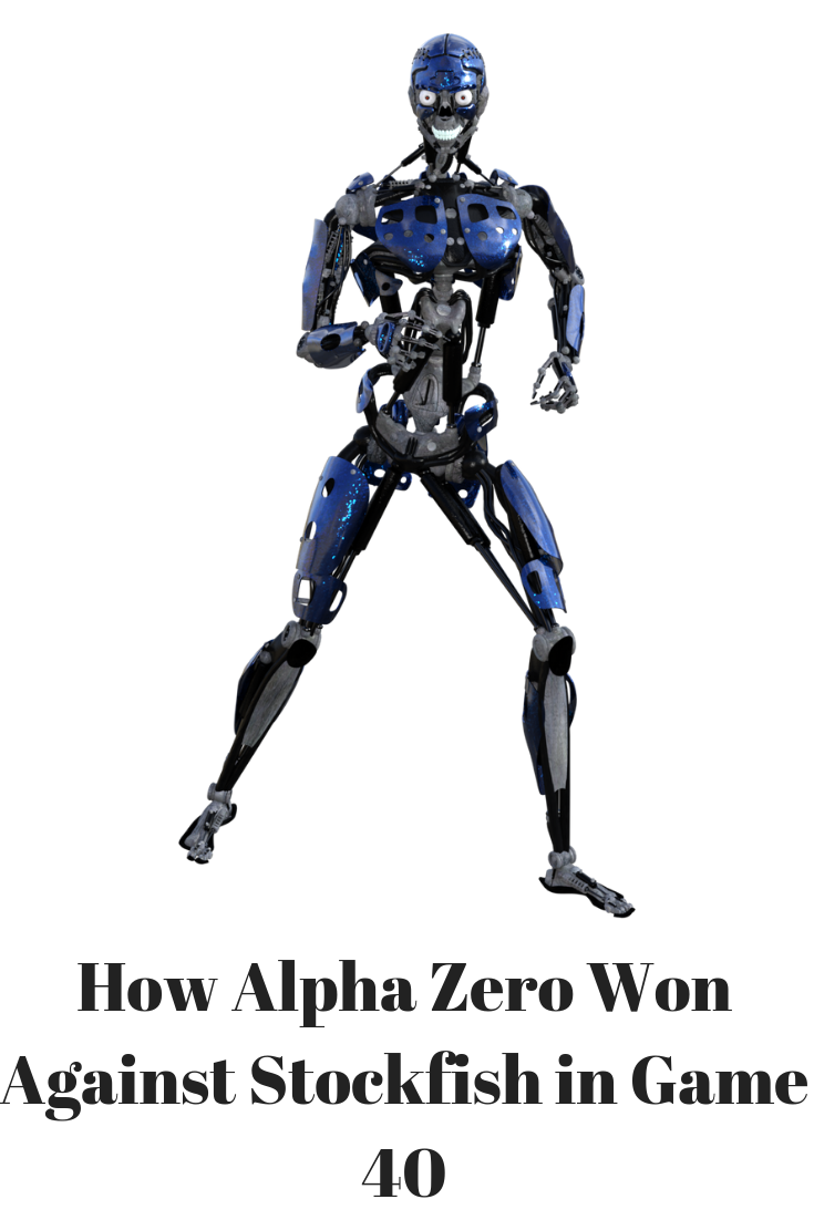 How Alpha Zero Won Against Stockfish in Game 40 Games