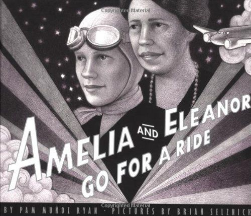 Amelia And Eleanor Go For A Ride By Pam Munoz Ryan Elements Of Plot Focusing On History Cause And Effect Picture Book Mighty Girl Childrens Books