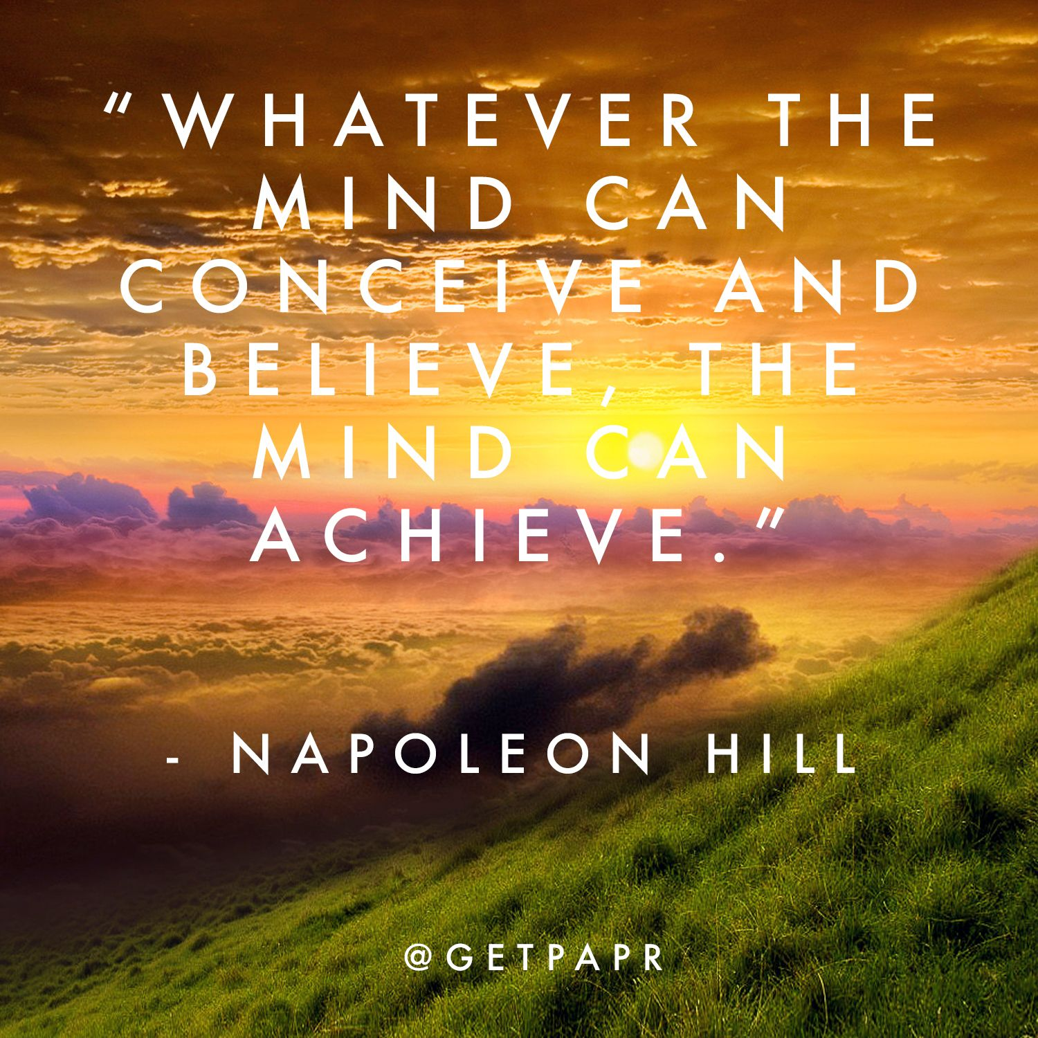 You Can Achieve Anything You Put Your Mind Too Motivational