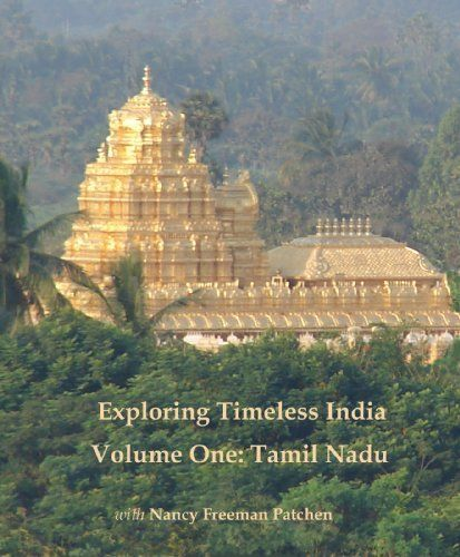 written by my good friend Nancy Freeman Patchen. Exploring Timeless India: Volume One Tamil Nadu by Nancy Freeman Patchen, http://www.amazon.com/dp/B00AG313D4/ref=cm_sw_r_pi_dp_tkNksb1WCKXZD. Based on her journeys in India and experiencing the culture and the ashrams.