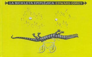 La bicicleta epipléjica, por Edward Gorey. + info: http://librosdelzorrorojo2.blogspot.com.es/2010/05/la-bicicleta-epiplejica.html