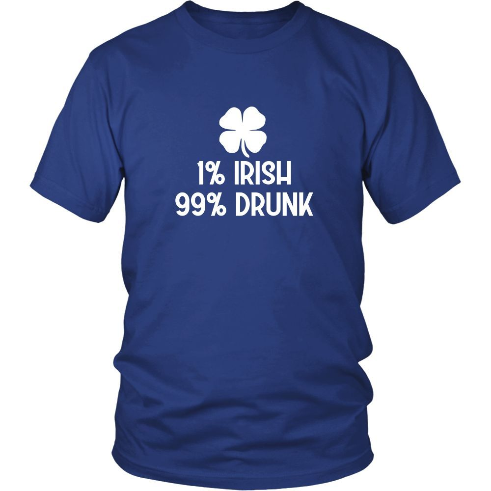 1% Irish 99% Drunk Shirt