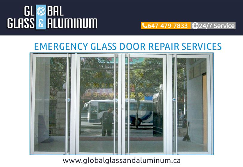 Global Glass And Aluminum Is One Of The Most Well Reputed Glass Repair Companies Which Is Offering Door Installatio Glass Door Repair Glass Repair Door Repair