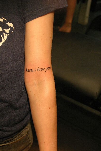 Inner Forearm Text Tattoos: Here, I Love You Text Tattoo