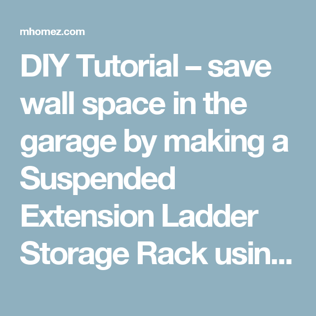 Diy Tutorial Save Wall Space In The Garage By Making A Suspended Extension Ladder Storage Rack Using L Brackets 2 4 S And Pvc Con Garage Storage Ladde
