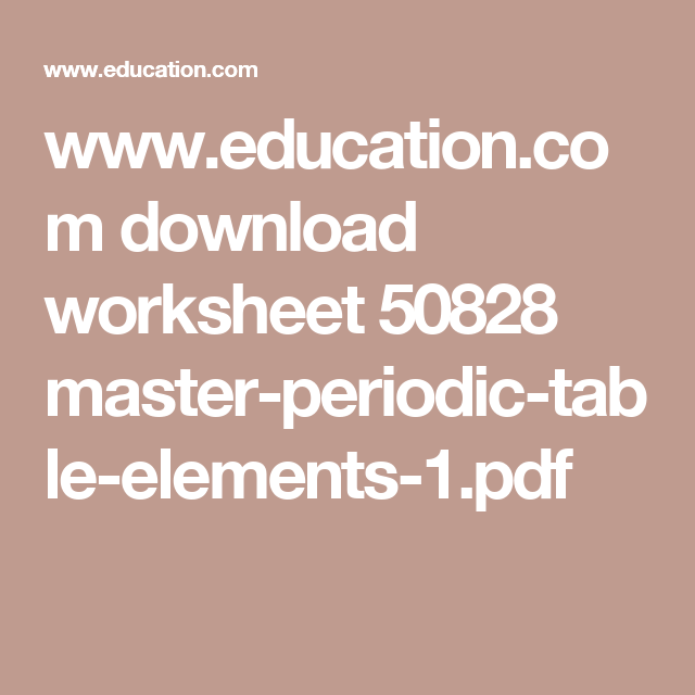 Education download worksheet 50828 master periodic table education download worksheet 50828 master periodic table elements urtaz Choice Image