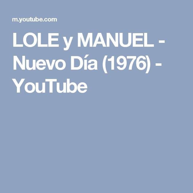 LOLE y MANUEL - Nuevo Día (1976) - YouTube