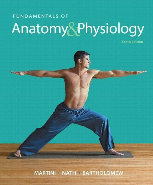 Fundamentals of Anatomy & Physiology (10th Edition | Anatomy and ...
