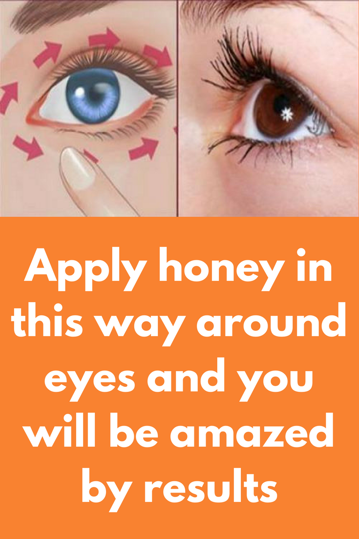 Apply honey in this way around eyes and you will be amazed by ...