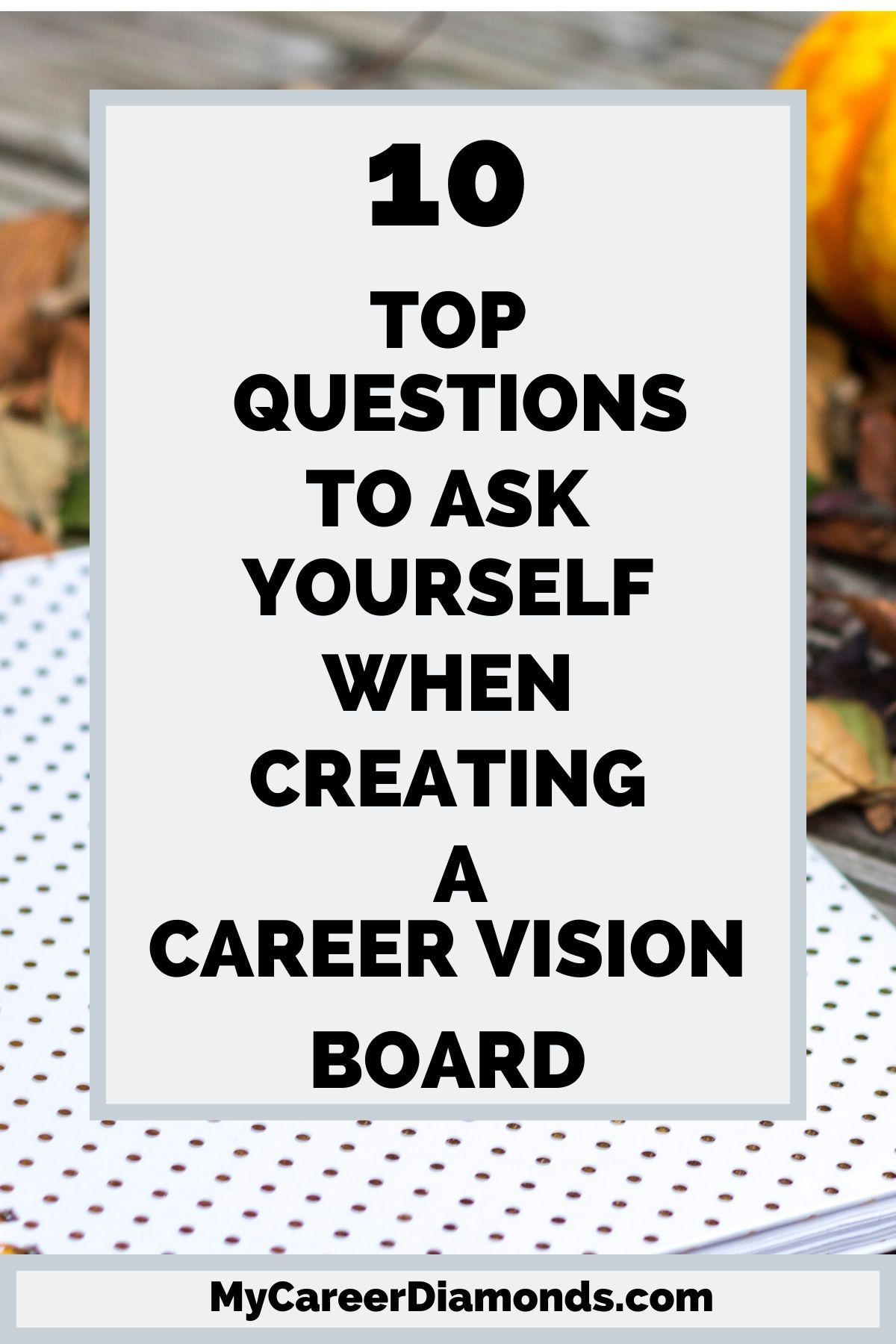 10 Top Questions To Ask Yourself When Creating A Career