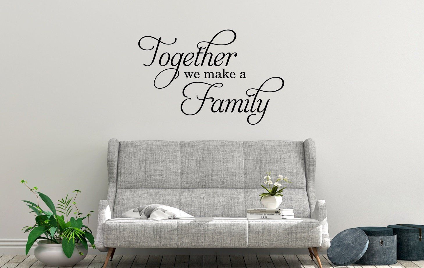 Together We Make A Family Decal Family Wall Decal Wall Art Family Wall Quote Living Room Wall Stickers Living Room Living Room Decals Living Room Wall