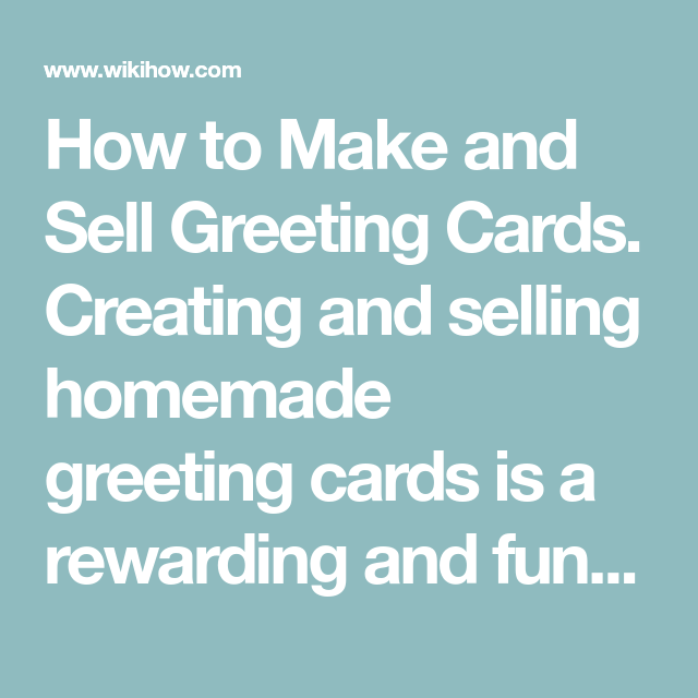 Make and sell greeting cards card making pinterest homemade how to make and sell greeting cards creating and selling homemade greeting cards is a rewarding and fun way to make money at home m4hsunfo