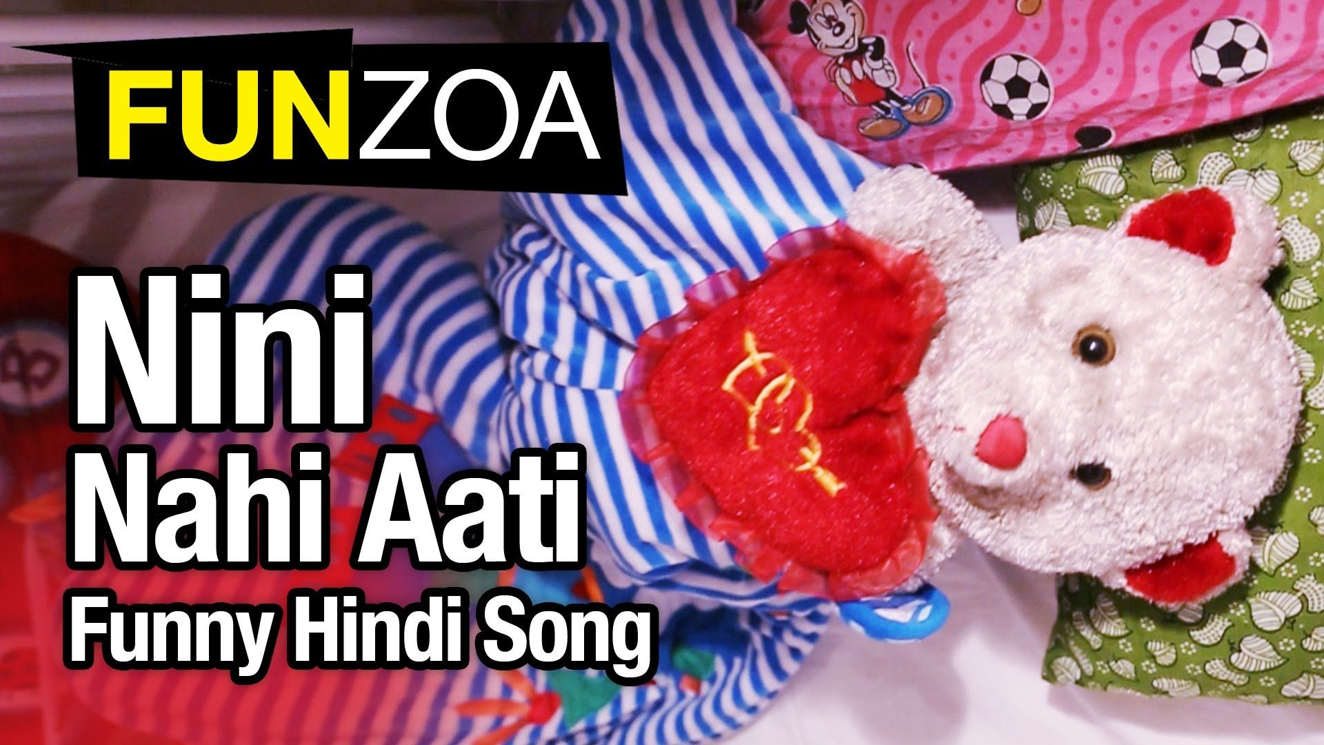 Nini Nahi Aati-Funny Hindi Love Song By Funzoa Teddy Bear