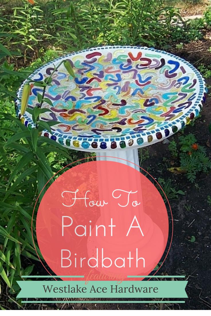 Pin By Westlake Hardware The Helpfu On How To Paint A Concrete Bird Bath Bird Bath Diy Bird Bath Painting Concrete