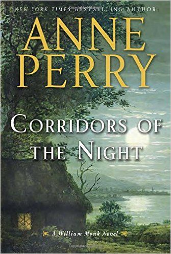 Corridors of the night : a William Monk novel / Anne Perry
